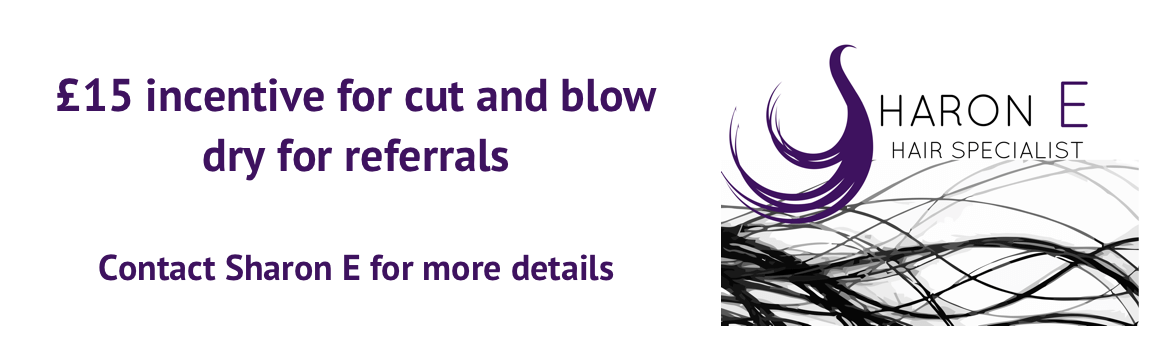 £15 incentive for cut and blow dry for referrals at Sharon E in Worthing
